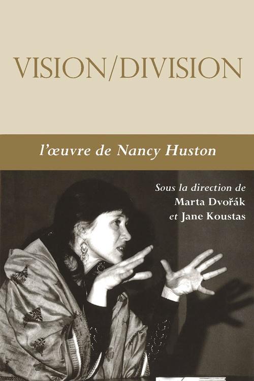 Vision / division : l'oeuvre de nancy huston