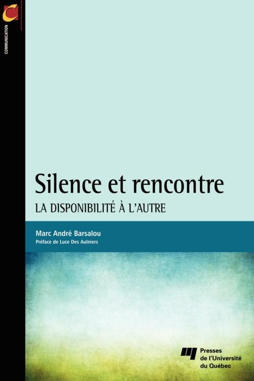 Silence et rencontre ; la disponibilité de l'autre