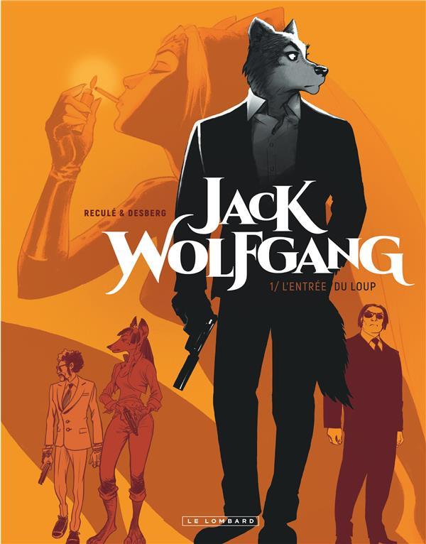 Jack Wolfgang T.1 ; l'entrée du loup