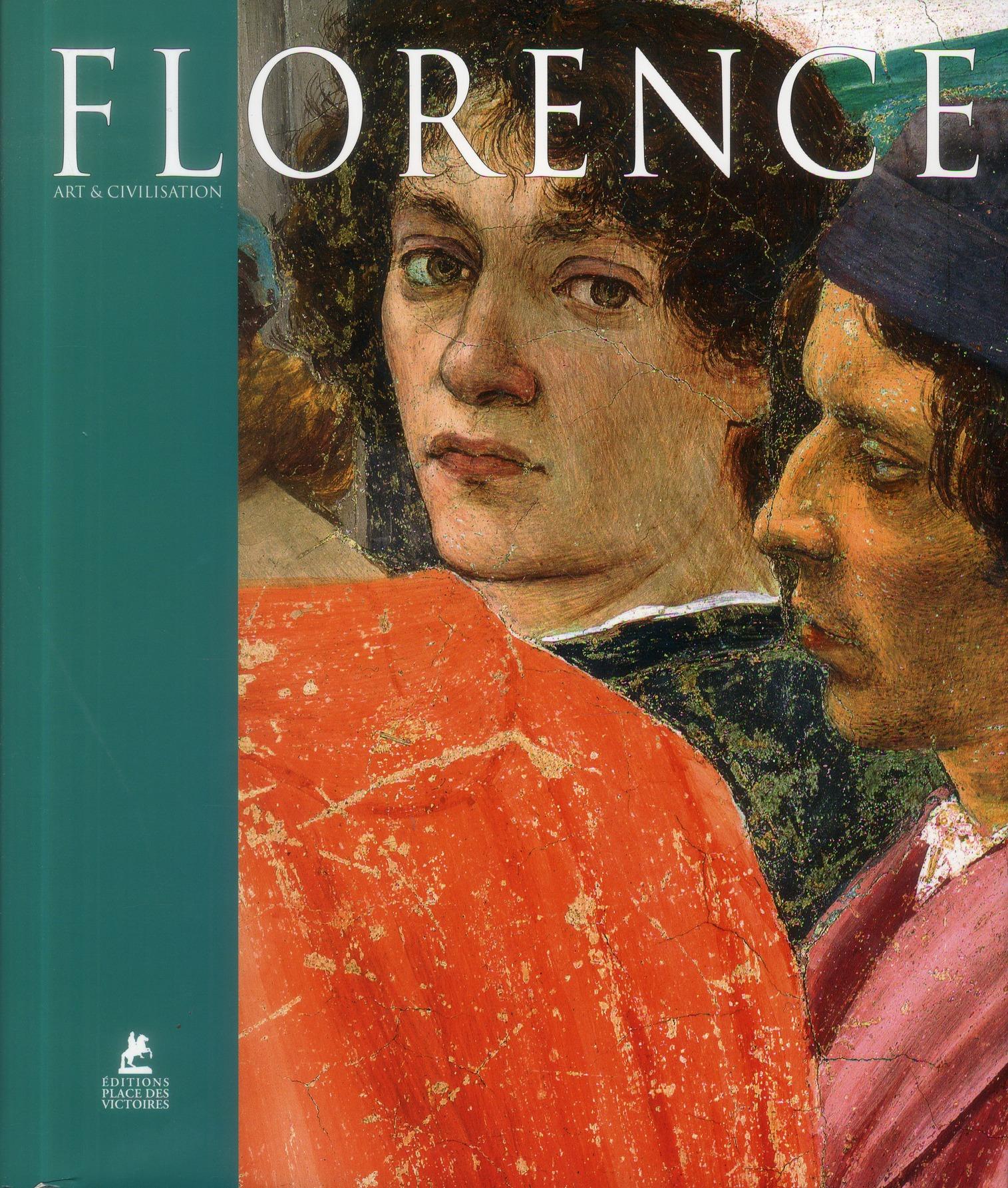 Florence ; Art Et Civilisation