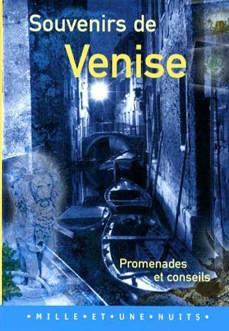 Souvenirs de Venise ; promenades et conseils
