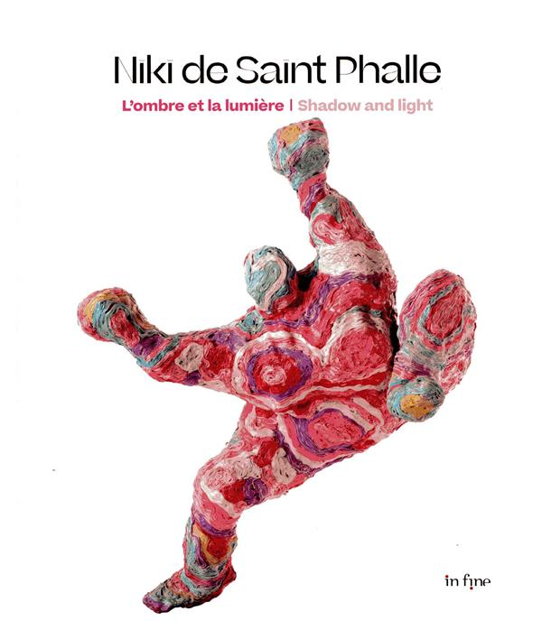 Niki de Saint Phalle ; l'ombre et la lumière / shadow and light