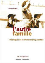 Couverture de L'autre famille ; chroniques de la france monoparentale