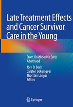 Late Treatment Effects and Cancer Survivor Care in the Young  - Jorn D. Beck - Thorsten Langer - Carsten Bokemeyer