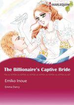 Vente Livre Numérique : Harlequin Comics: The Billionaire's Captive Bride  - Emma Darcy - Emiko Inoue