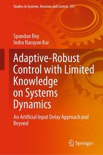 Adaptive-Robust Control with Limited Knowledge on Systems Dynamics  - Spandan Roy - Indra Narayan Kar