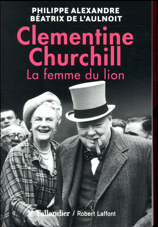 Clementine Churchill ; la femme du lion