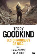 Les chroniques de Nicci T.1 ; la maîtresse de la mort  - Terry Goodkind