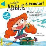 Vente AudioBook : Roman Mortelle Adèle : Mortel un jour, Mortel toujours  - Mr Tan