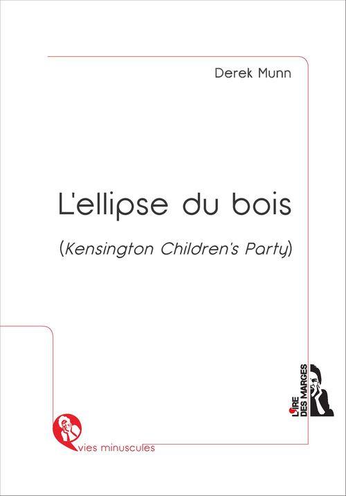 L'ellipse du bois  (Kensington Children's Party)