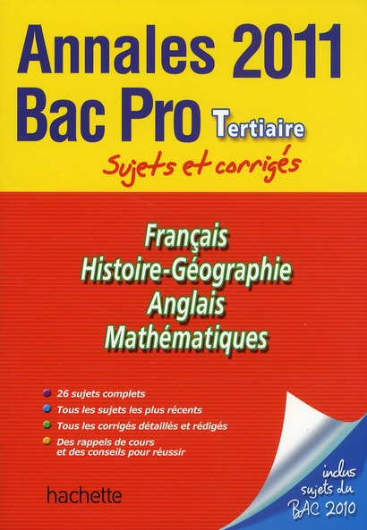 Annales bac ; sujets et corrigés ; Bac pro tertiaire ; sujets et corrigés (édition 2011)