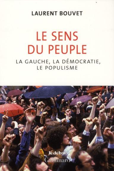 Le sens du peuple ; la gauche, la démocratie et le populisme