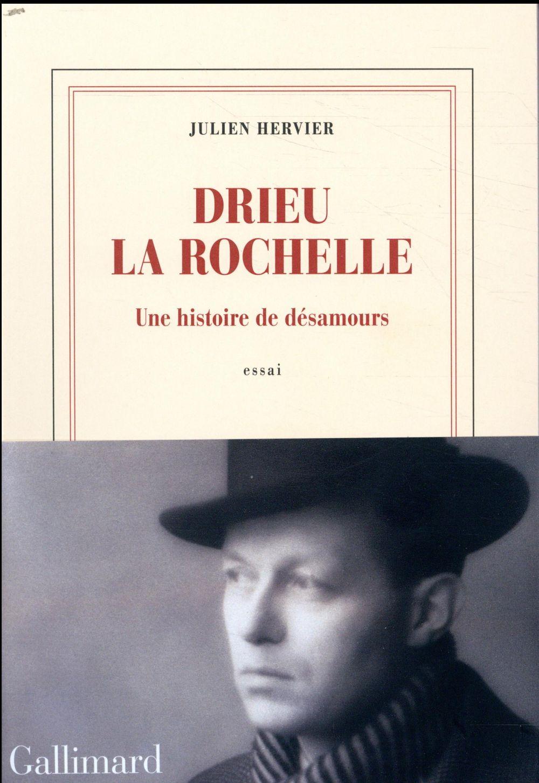 Drieu la Rochelle, une histoire de désamours