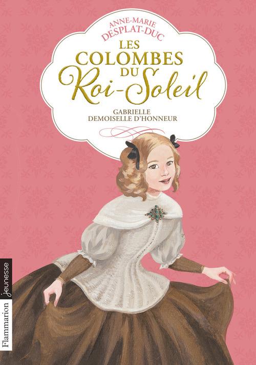 Les colombes du Roi-Soleil t.13 ; Gabriellle, demoiselle d'honneur