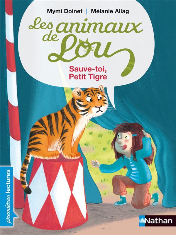 Les animaux de Lou ; sauve-toi, petit tigre !