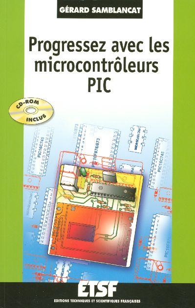 Progressez Avec Les Microcontroleurs Pic - Livre+Cd-Rom