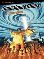 Apocalypse Mania - tome 4 - Trance Fusion  - Laurent-Frederic Bollee - Bollée - Philippe Aymond