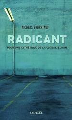 Vente Livre Numérique : Radicant. Pour une esthétique de la globalisation  - Nicolas Bourriaud
