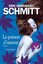 Vente Livre Numérique : Le Poison d'amour  - Eric-Emmanuel Schmitt