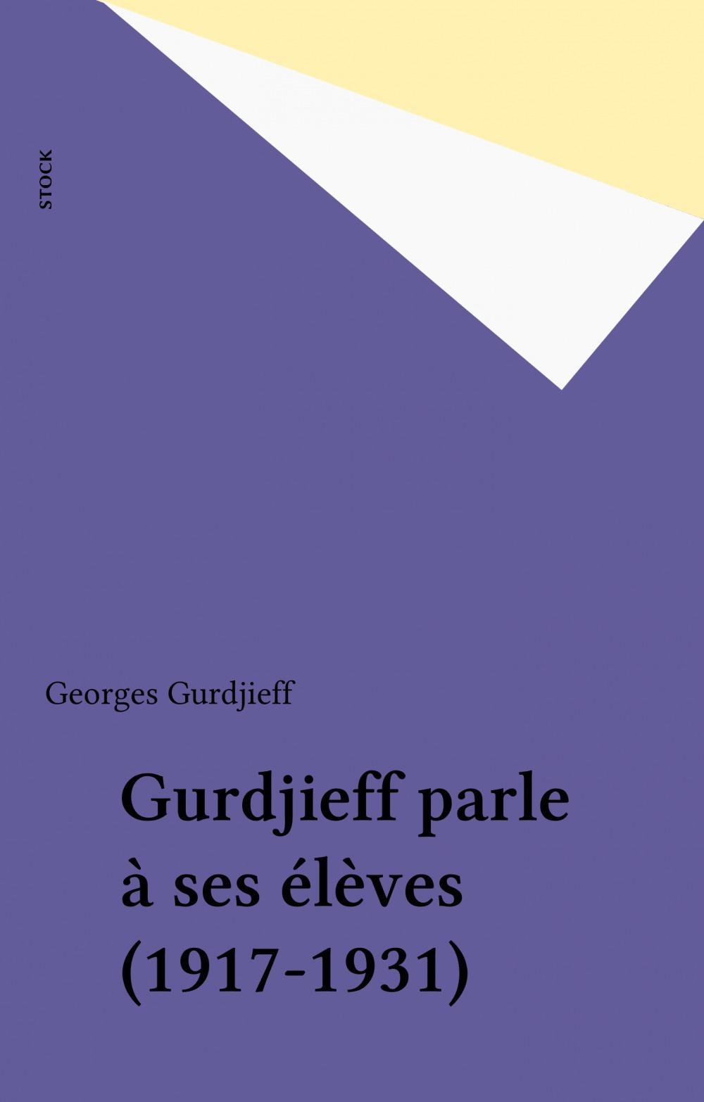 Gurdjieff parle a ses eleves