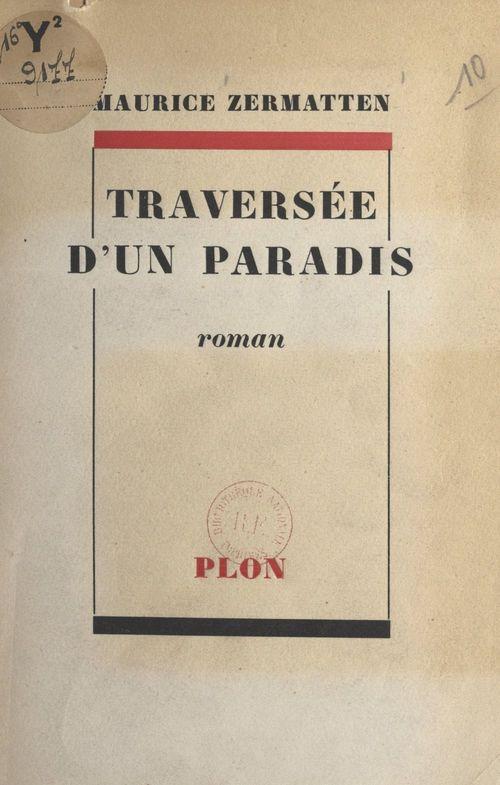 Traversée d'un paradis  - Maurice Zermatten