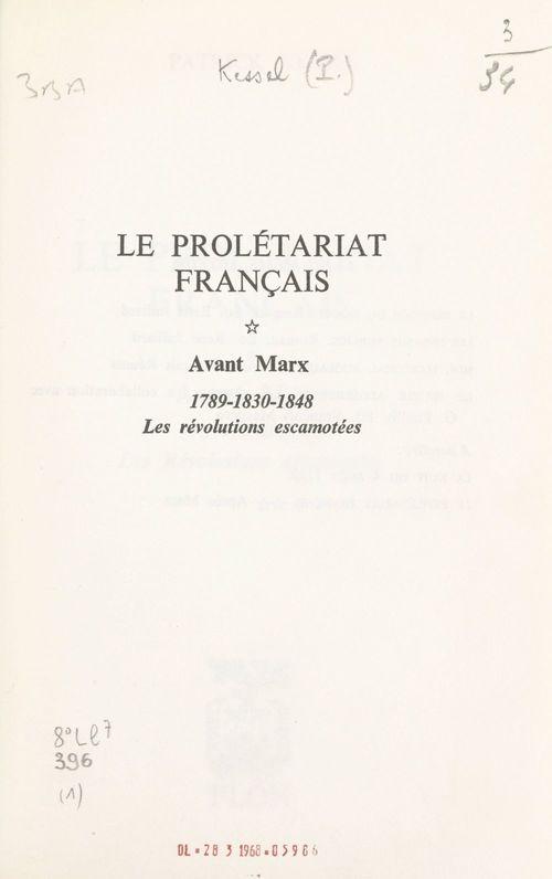 Le prolétariat français (1). Avant Marx : 1789-1830-1848, les révolutions escamotées