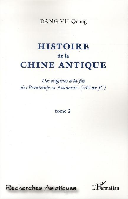 Histoire de la Chine antique ; des origines à la fin des printemps et automnes (546 av JC) t.1