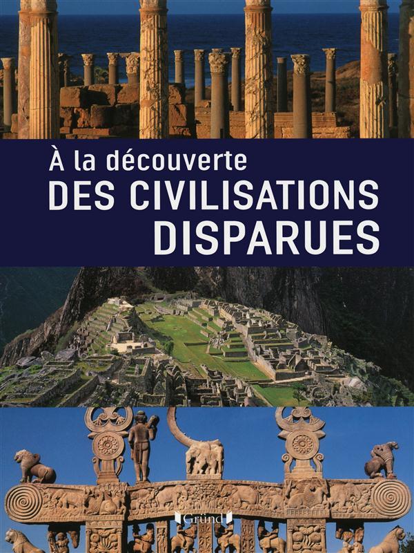 A La Decouverte Des Civilisations Perdues