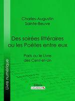 Vente EBooks : Des soirées littéraires ou les Poètes entre eux  - Charles-Augustin SAINTE-BEUVE - Ligaran