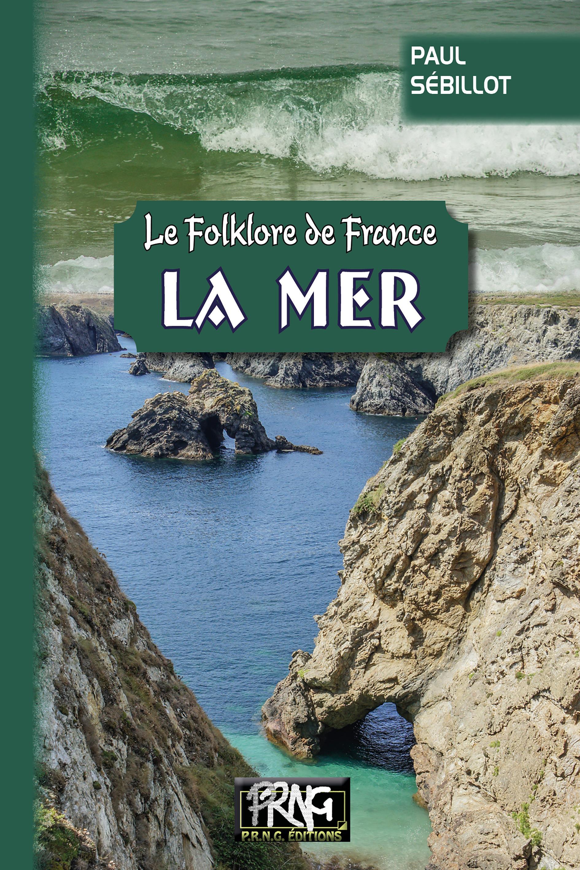 Le folklore de France ; la mer