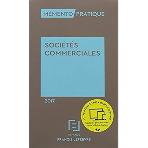Memento Pratique ; Memento Societes Commerciales 2017
