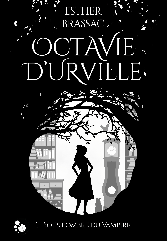 Octavie d'Urville T.1 ; sous l'ombre du vampire
