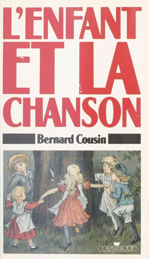 L'Enfant et la Chanson : Une histoire de la chanson d'enfant