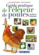 Guide pratique de l'éleveur de poules naines  - Jean-Claude Périquet - Edouard Gendrin