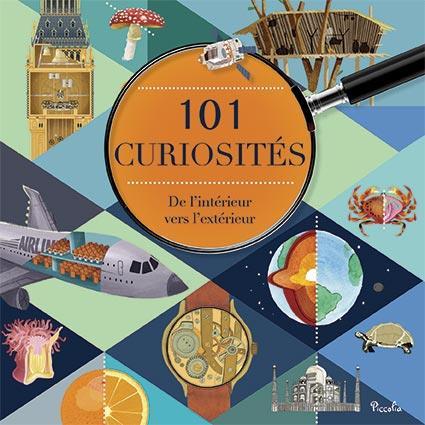 101 Curiosites ; De L'Interieur Vers L'Exterieur