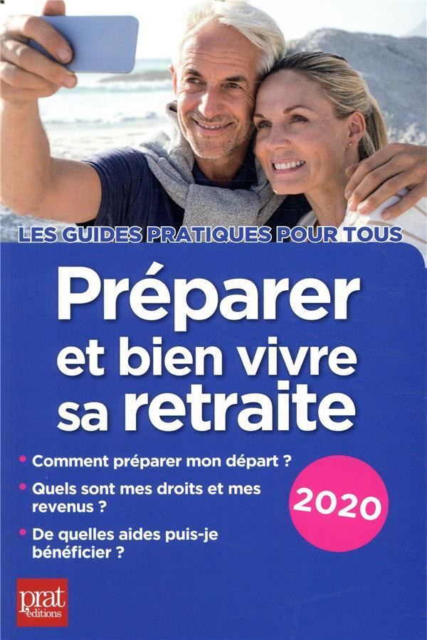 Préparer et bien vivre sa retraite (édition 2020)