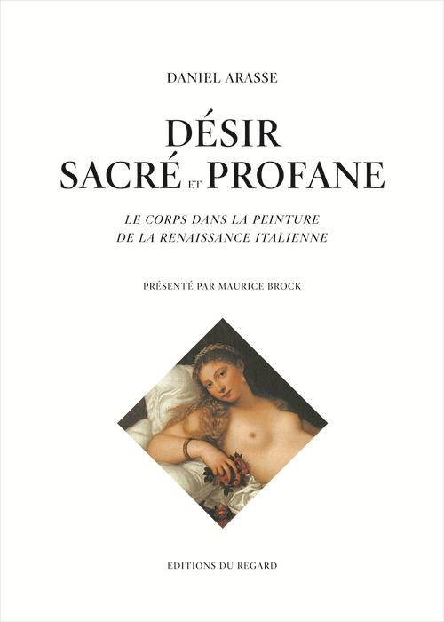Désir sacré et profane ; le corps dans la peinture de la Renaissance italienne