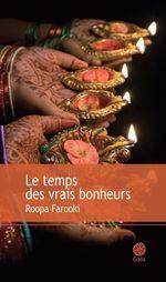 Vente Livre Numérique : Le temps des vrais bonheurs  - Roopa Farooki