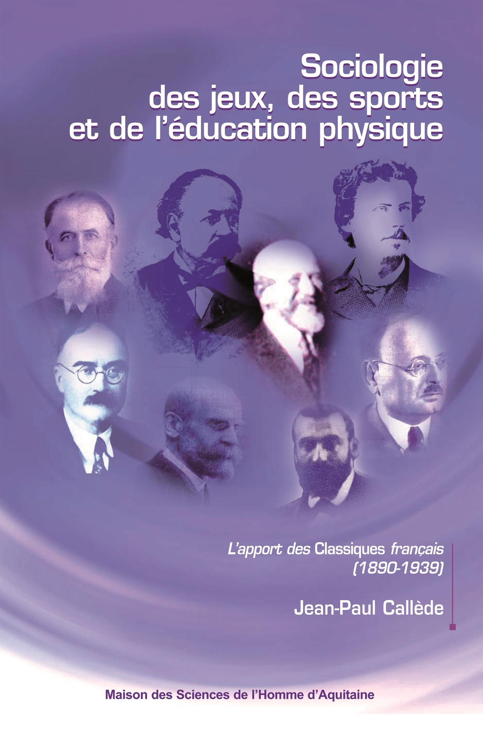 Sociologie des jeux, des sports et de l'éducation physique ; l'apport des classiques français (1890-1939)