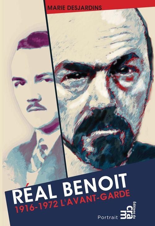 Réal Benoît L'avant-garde 1916-1972