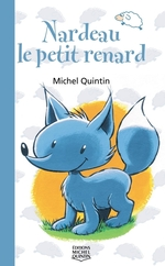 Vente Livre Numérique : Nardeau, le petit renard  - Michel Quintin