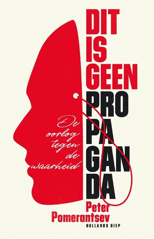 Dit is geen propaganda - Peter Pomerantsev - ebook