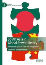 South Asia in Global Power Rivalry  - Imtiaz Hussain