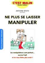 Vente Livre Numérique : Ne plus se laisser manipuler, c'est malin  - Antoine Spath - Alix Lefief-Delcourt