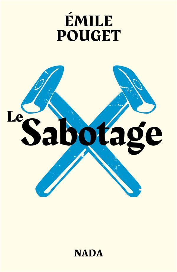 Le sabotage ; le parti du travail
