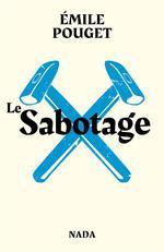 Couverture de Le sabotage ; le parti du travail