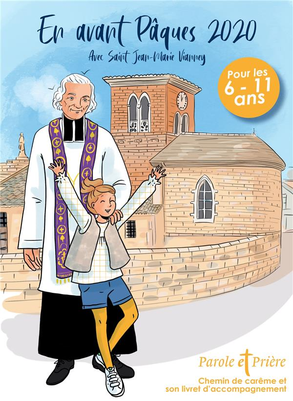 Parole et priere ; en avant paques ; avec saint jean-marie vianney (edition 2020)