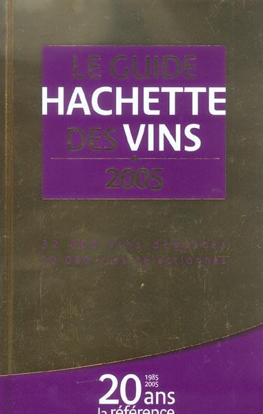 Le guide hachette des vins (édition 2005)
