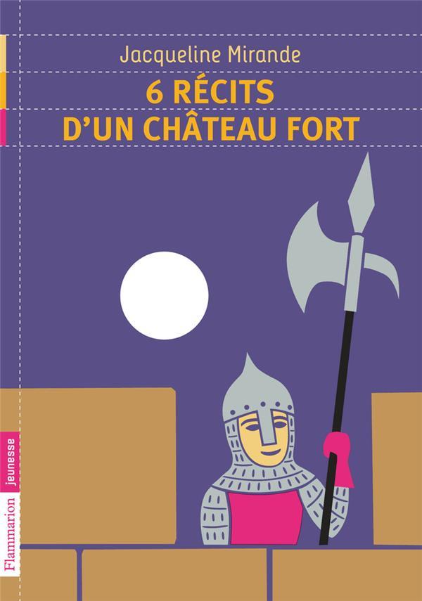 6 récits d'un château fort