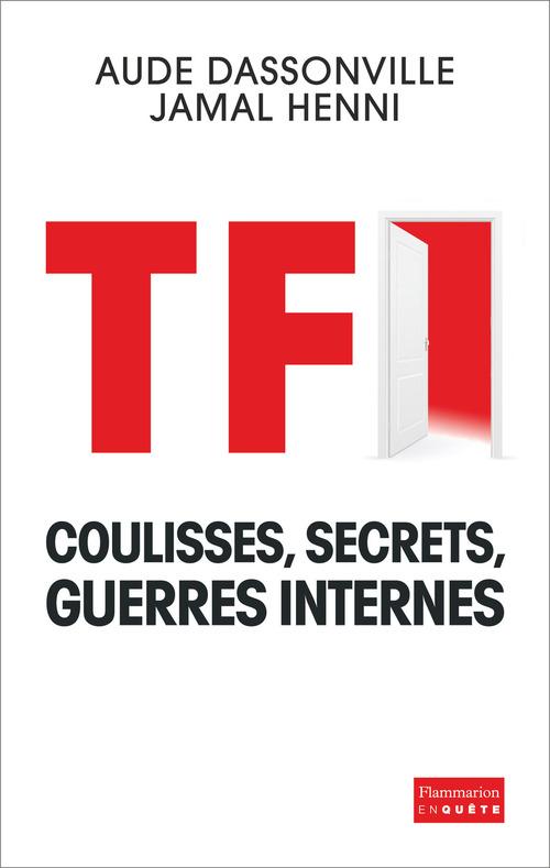 TF1 - Coulisses, secrets, guerres internes